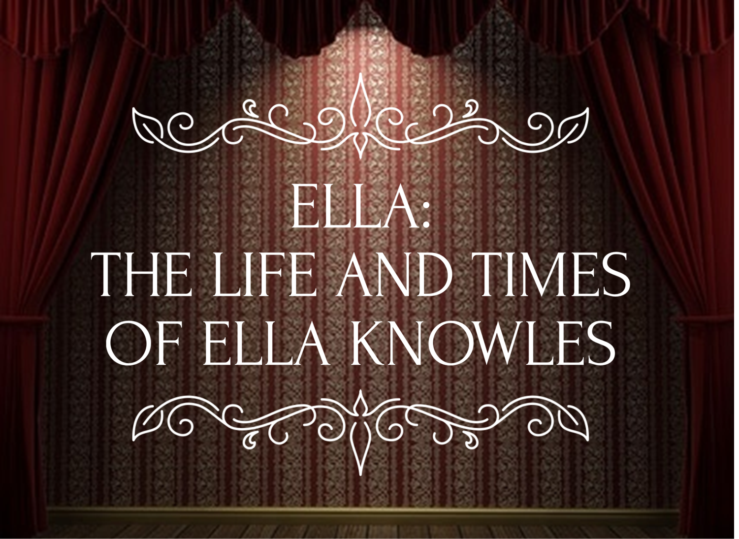 Ella: The Life and Times of Ella Knowles